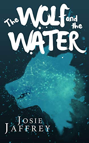 THE WOLF AND THE WATER by Josie Jaffrey